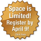 Space is limited! Register by April 9!