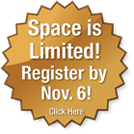 Space is limited! Register by November 6! Click Here.